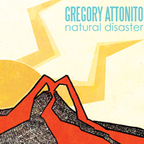 Gregory Attonito - Natural Disaster