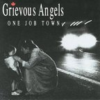 Grievous Angels (CA) - One Job Town