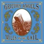 Grievous Angels (US) - Miles On The Rail