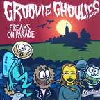 Groovie Ghoulies - Freaks On Parade