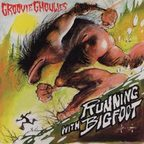 Groovie Ghoulies - Running With Bigfoot