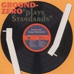 Ground Zero (JP) - Plays Standards