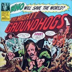 Groundhogs - Who Will Save The World? The Mighty Groundhogs