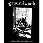 Groundwork - Today We Will Not Be Invisible Nor Silent