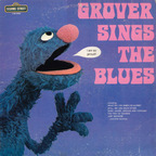 Grover (US 1) - Grover Sings The Blues