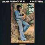 Grover Washington Jr. - A Secret Place