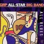 GRP All-Star Big Band - All Blues
