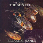Gun Club - Breaking Hands