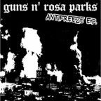 Guns N' Rosa Parks - Antifreeze E.P.