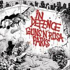 Guns N' Rosa Parks - In Defence
