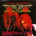 Guns N Roses - Live ?!*@ Like A Suicide