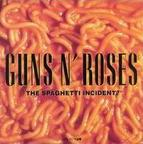 Guns N Roses - The Spaghetti Incident?