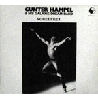 Gunter Hampel & His Galaxie Dream Band - Vogelfrei