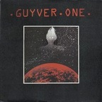 Guyver One - Obsessed With....
