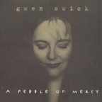 Gwen Swick - A Pebble Of Mercy