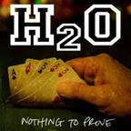 H₂O - Nothing To Prove