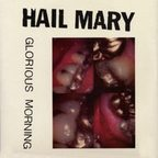Hail Mary - Glorious Morning