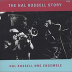 Hal Russell NRG Ensemble - The Hal Russell Story