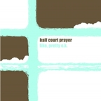 Half Court Prayer - Like, Pretty O.K.