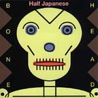 Half Japanese - Bone Head