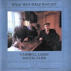 Half Man Half Biscuit - Cammell Laird Social Club
