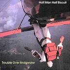 Half Man Half Biscuit - Trouble Over Bridgwater