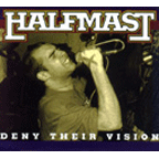 Halfmast - Deny Their Vision