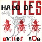 Halo Of Flies - Richies Dog