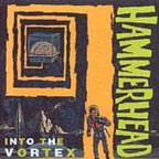 Hammerhead (US) - Into The Vortex