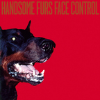 Handsome Furs - Face Control