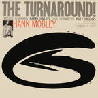 Hank Mobley - The Turnaround!