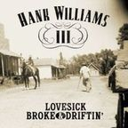 Hank Williams III - Lovesick Broke & Driftin'