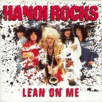 Hanoi Rocks - Lean On Me