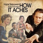 Hans Teeuwen & The Painkillers - How It Aches