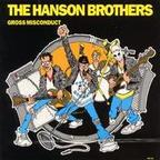 Hanson Brothers - Gross Misconduct