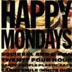 Happy Mondays - Squirrel And G-Man Twenty-Four Hour Party People Plastic Face Carnt Smile (White Out)