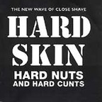 Hard Skin - Hard Nuts And Hard Cunts