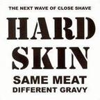 Hard Skin - Same Meat Different Gravy