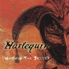 Harlequin (CA) - Waking The Jester