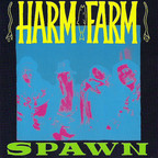Harm Farm - Spawn
