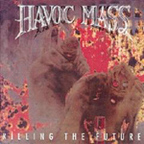 Havoc Mass - Killing The Future