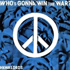 Hawklords - Who's Gonna Win The War?