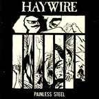 Haywire (US) - Painless Steel