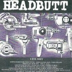 Headbutt - I Fix Shit