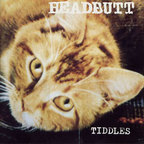Headbutt - Tiddles
