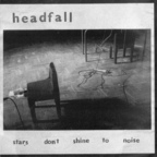 Headfall - Stars Don't Shine To Noise