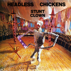 Headless Chickens (NZ) - Stunt Clown