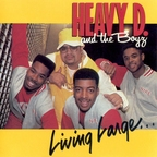 Heavy D And The Boyz - Living Large...