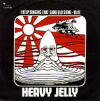 Heavy Jelly (UK 1) - I Keep Singing That Same Old Song
