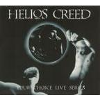 Helios Creed - Your Choice Live Series